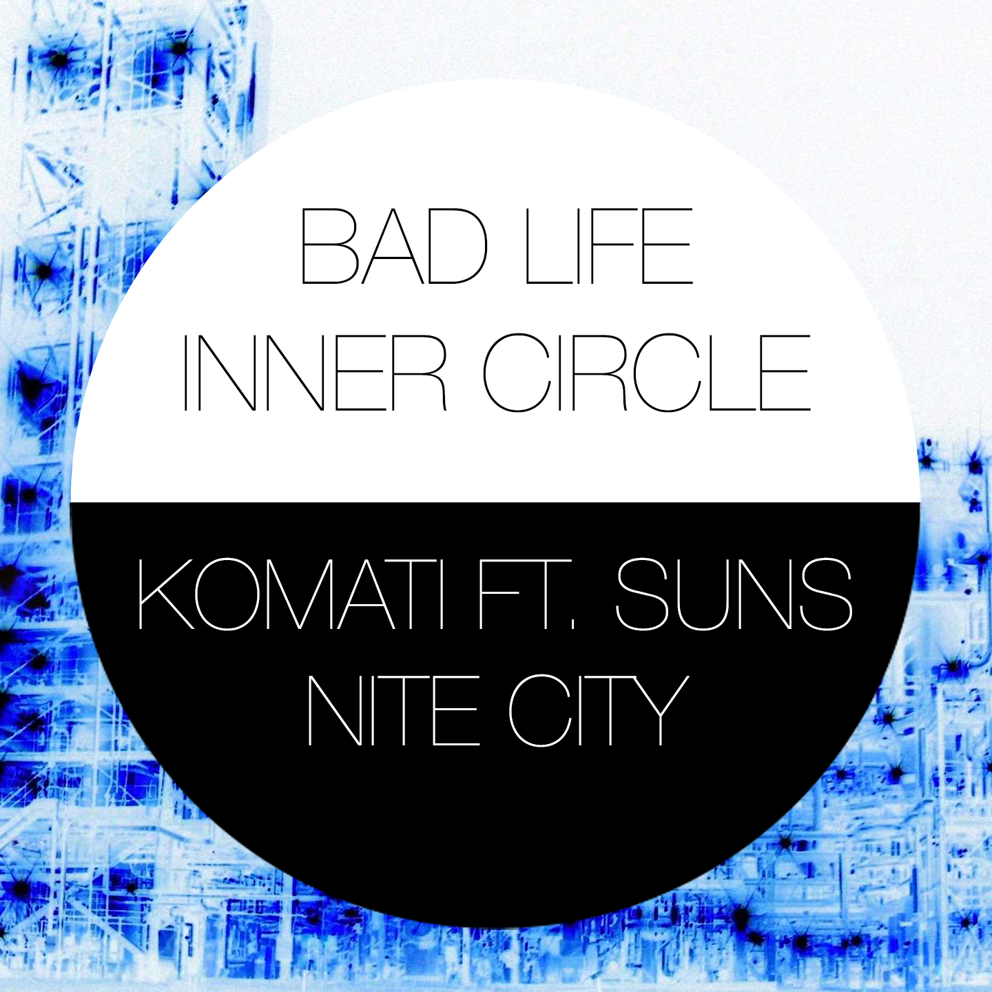 Premiere: Komati Ft Suns – Nite City (4am Dub)(Bad Life)