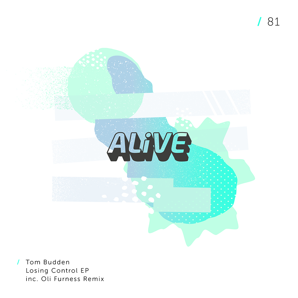 Tom Budden – Losing Control (ALiVE Recordings)