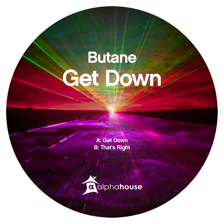 Butane – Get Down (Alphahouse)