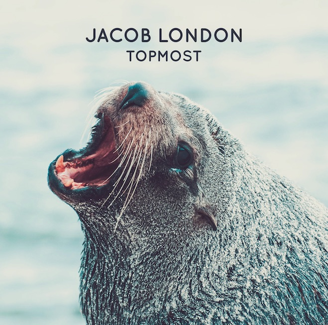 Jacob London – Topmost (Hunt & Gather)