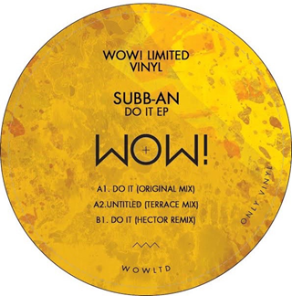 Subb-an – Do It (Hector Remix)(Wow! Recordings)