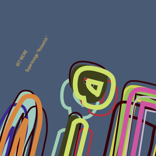 Superlounge – Rotwelch (Get Weird Records)