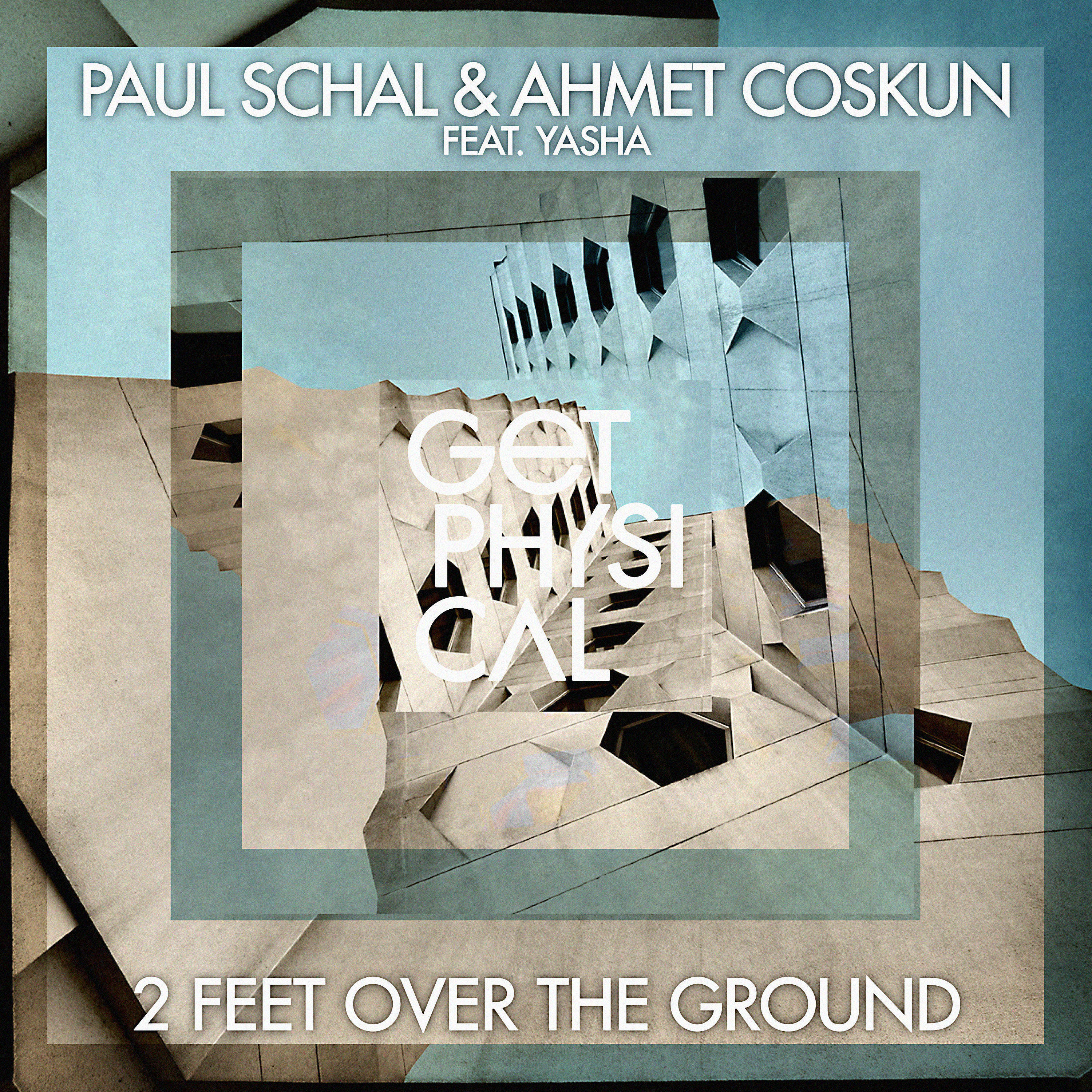 Paul Schal & Ahmet Coskun Feat Yasha- 2 Feet Over The Ground (The Cheapers Remix)(Get Physical)