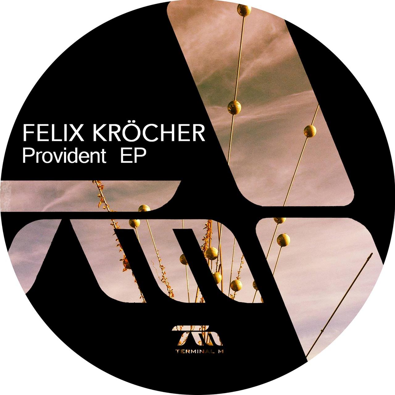 Felix Kröcher – Provident (Terminal M)