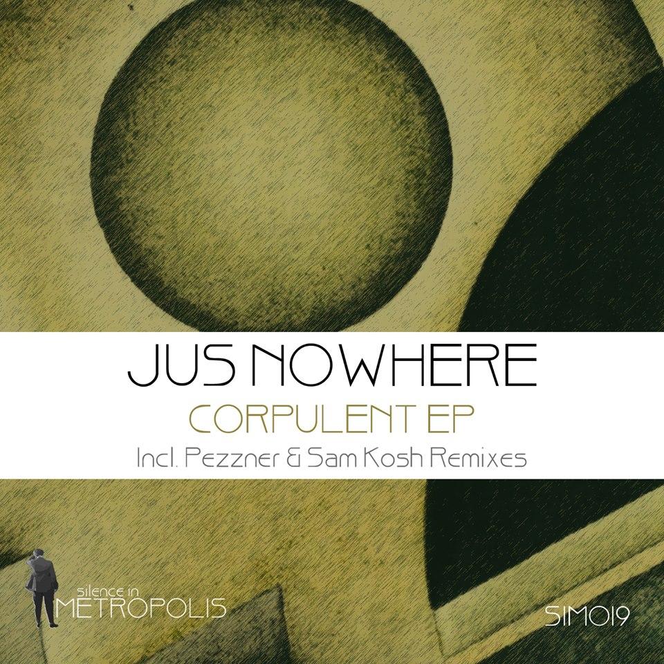 Jus Nowhere – Corpulent (PezznerRemix)(Silence In Metropolis)