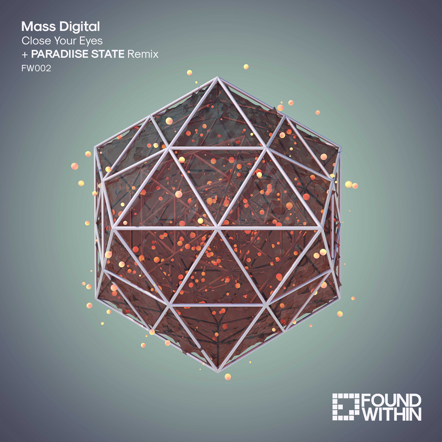 Mass Digital – Close Your Eyes (PARADIISE STATE Remix)(Found Within)