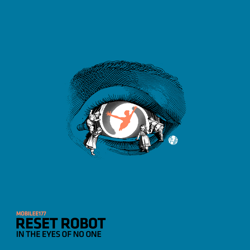 Reset Robot – In The Eyes Of No One (Mobilee Records)