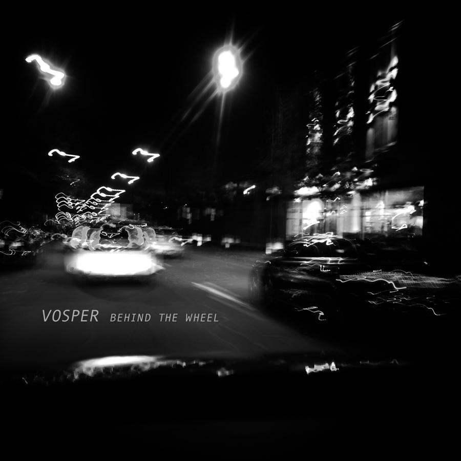 Vosper – Behind The Wheel (Wolf + Lamb Records)
