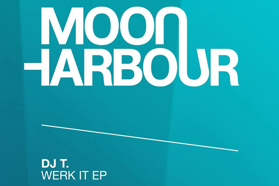 DJ T – WERK IT (MOON HARBOUR)