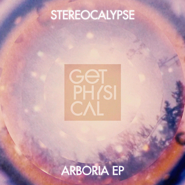 Stereocalypse – Arboria (Get Physical)
