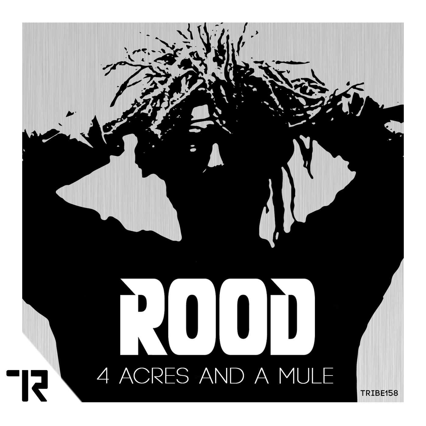 ROOD – 4 Acres And A Mule (Tribe Records)