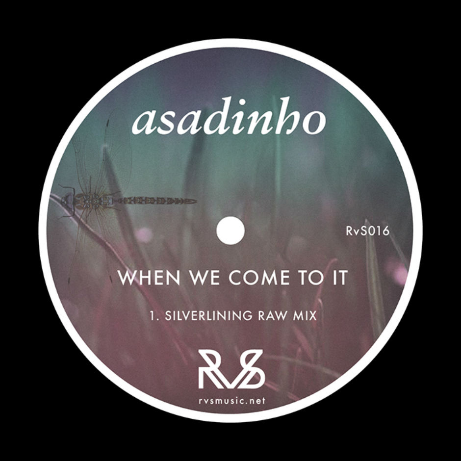 Asadinho – When We Come To It (Silverlining Raw Mix)(RvS Music)