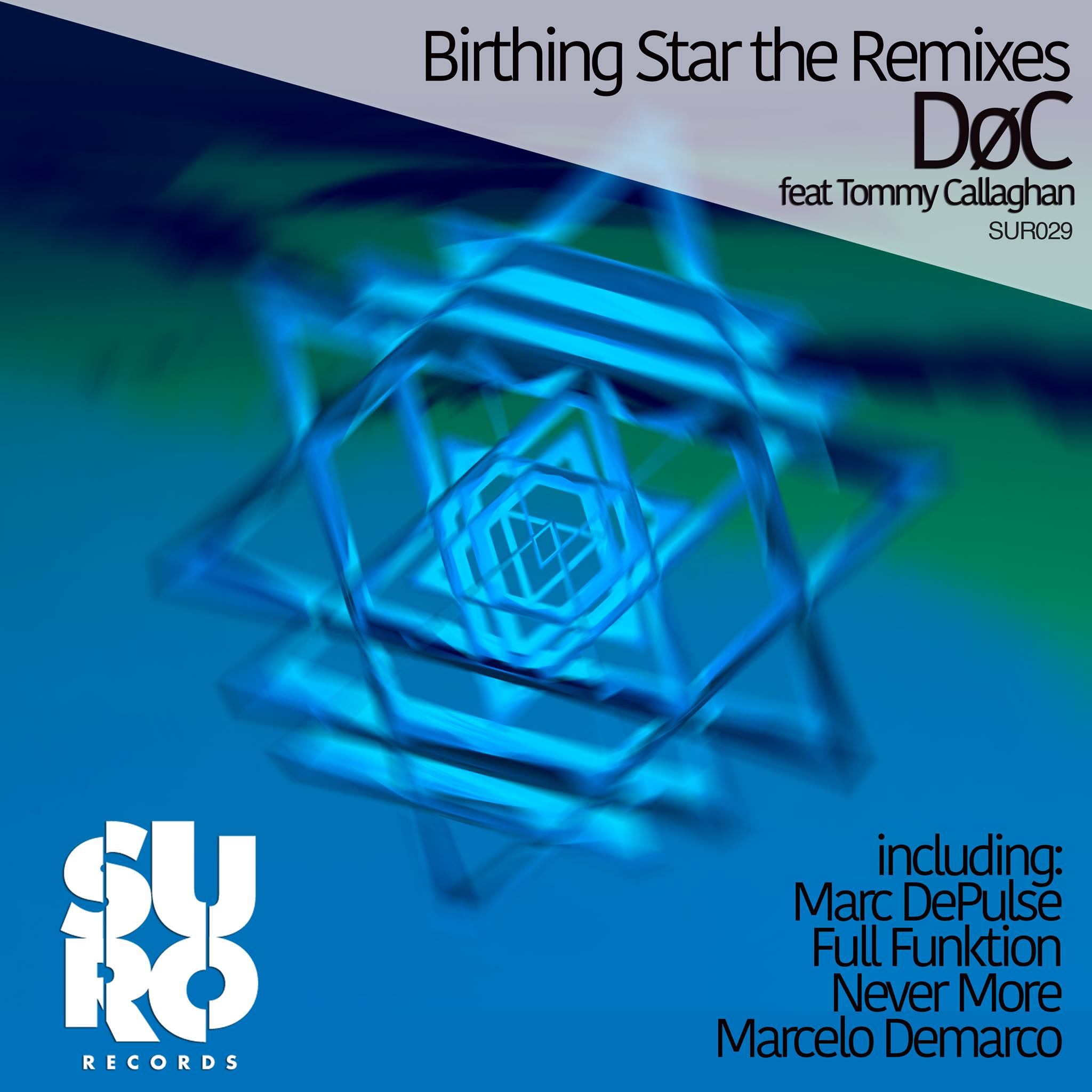 Døc Feat. Tommy Callaghan – Birthing Star (Never More's Let It Rain Mix)(Suro Records)
