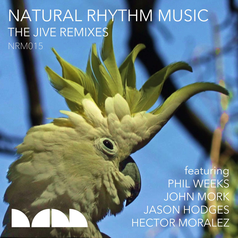 Natural Rhythm – The Jive (Phil Weeks Ghetto Mix)(Natural Rhythm Music)