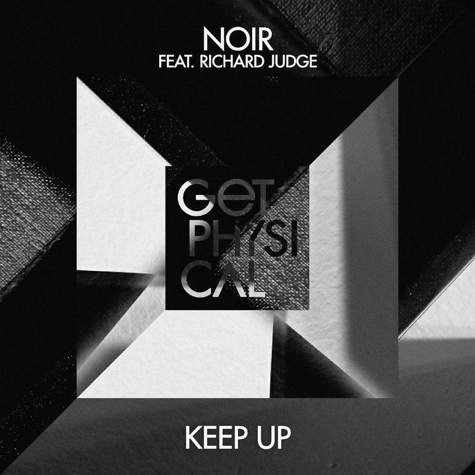 Noir – Keep Up (Few Nolder Remix)(Get Physical)