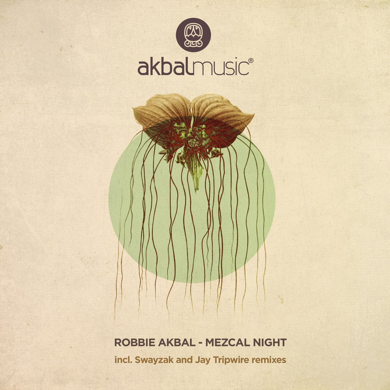 Robbie Akbal – Mezcal Night (Jay Tripwire Remix)(Akbal Music)