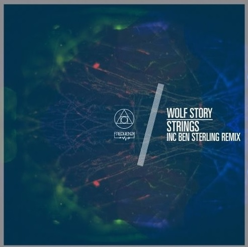 Wolf Story – Strings (Ben Sterling Remix)(Frequenza Records)
