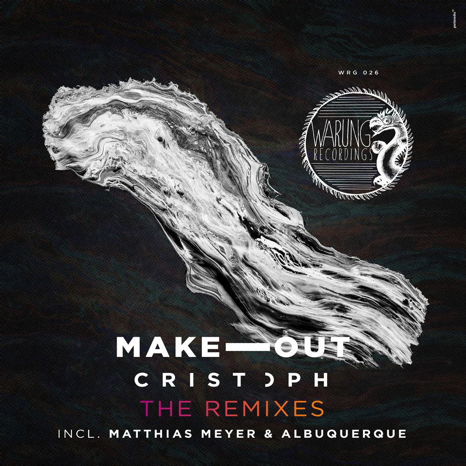 Cristoph – Make Out (Matthias Meyer Remix)(Warung Recordings)