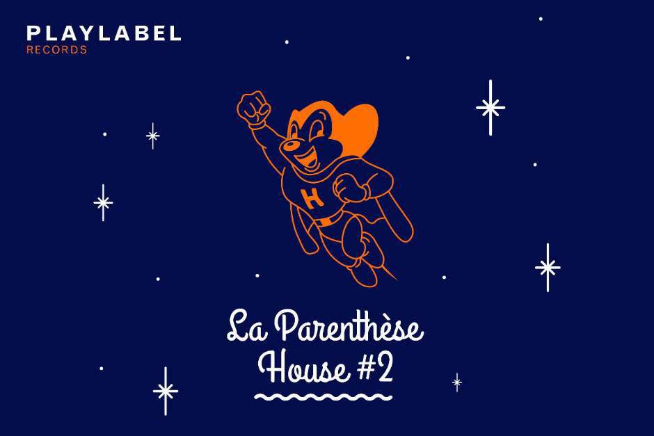 La Parenthese House #2  Play Label