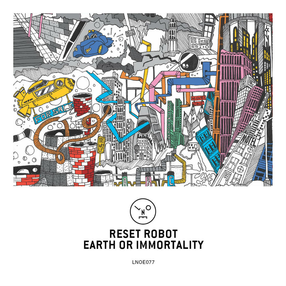 Reset Robot – Earth Or Immortality (Last Night On Earth)
