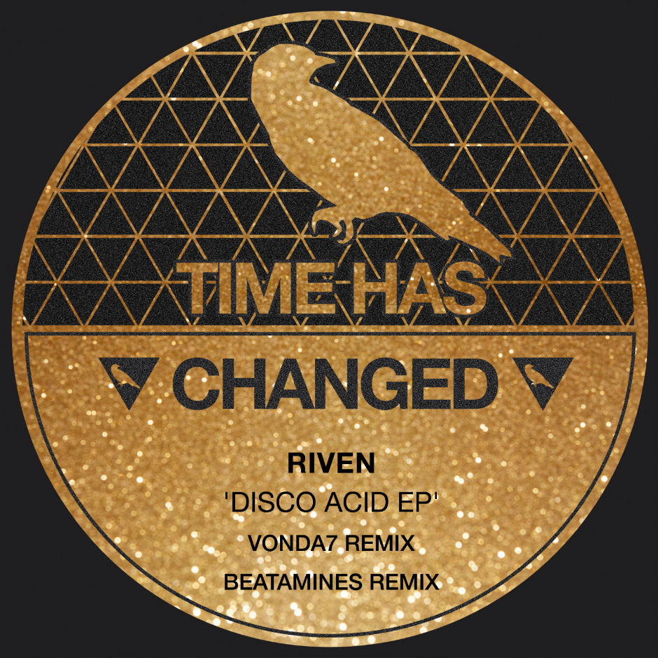Riven – Disco Acid (Beatamines Remix)(The Time Has Changed)