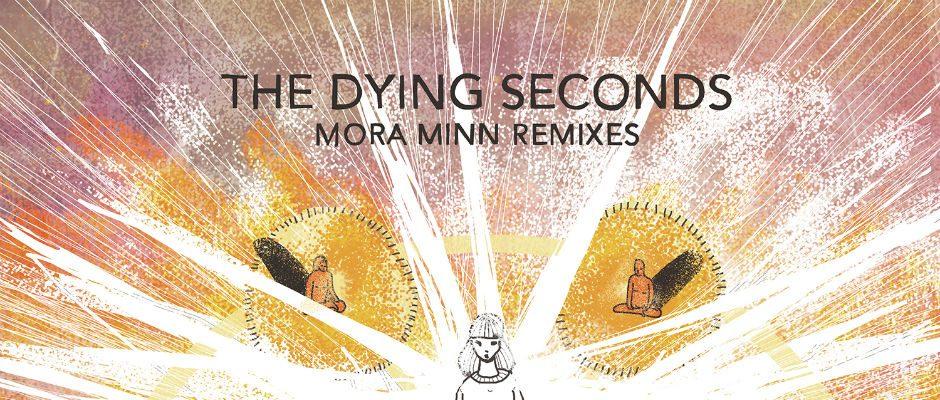 THE DYING SECONDS – MORA MINN (ELI NISSAN & JENIA TARSOL REMIX)(RUMORS RECORDS)