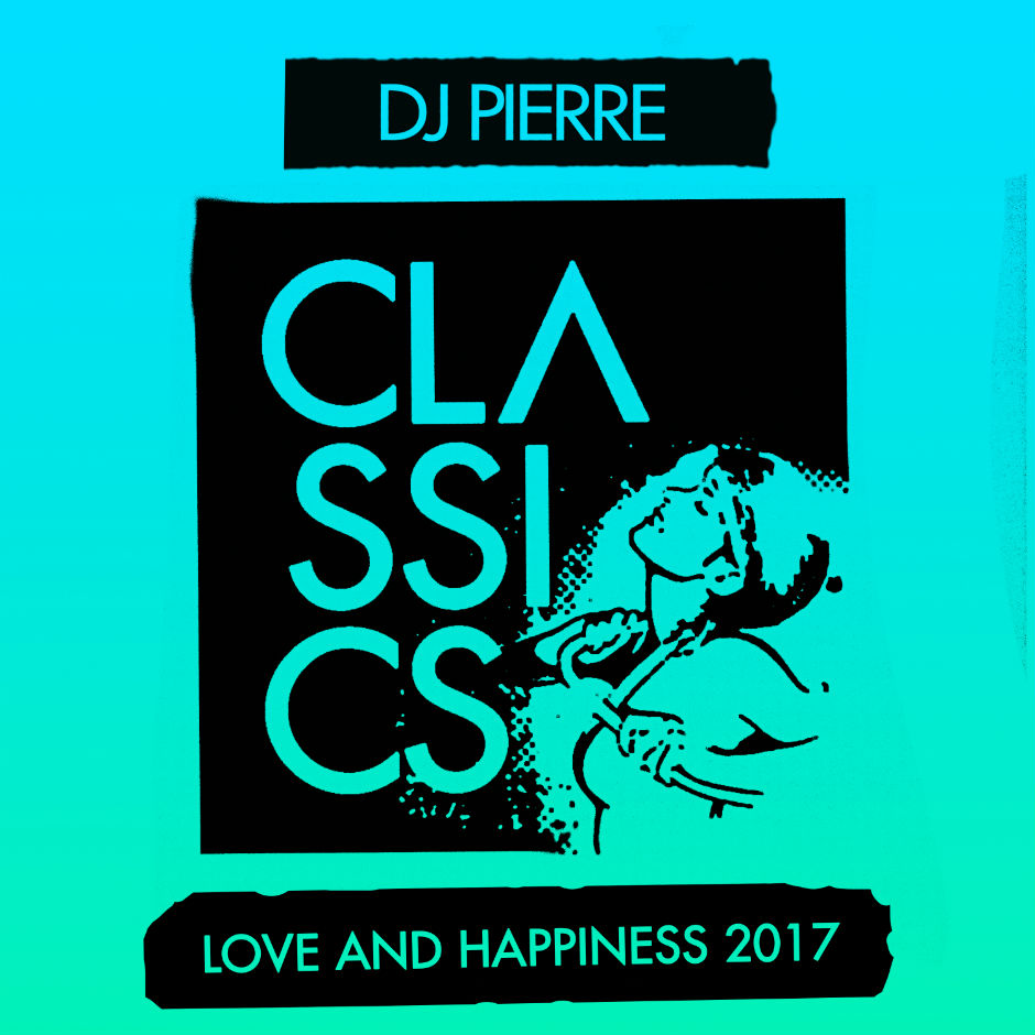 Dj Pierre – Love And Happiness 2017 (Kate Simko Remix) – Get Physical Music