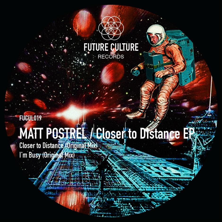 Matt Postrel – Closer To Distance – Future Culture Records