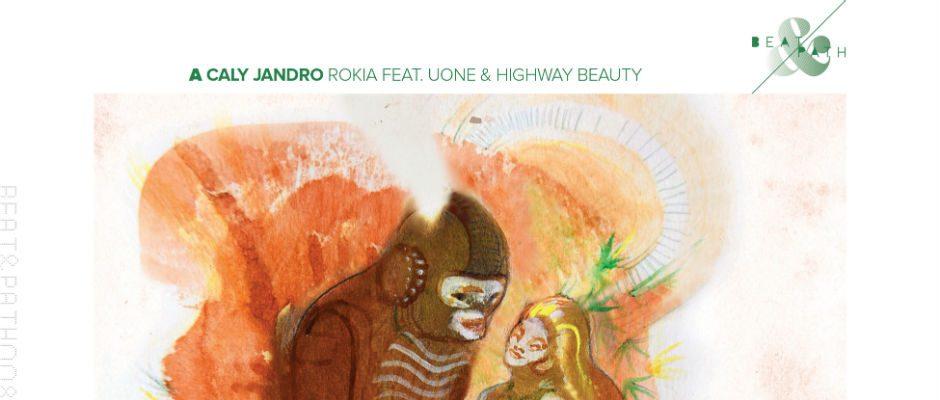 Caly Jandro – Rokia Feat. Uone & Highway Beauty – Beat & Path