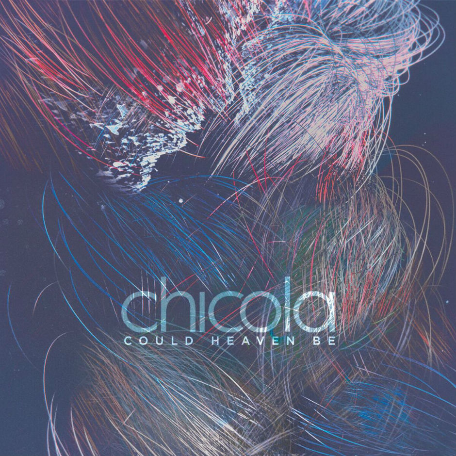Chicola – Could Heaven Be – Lost & Found