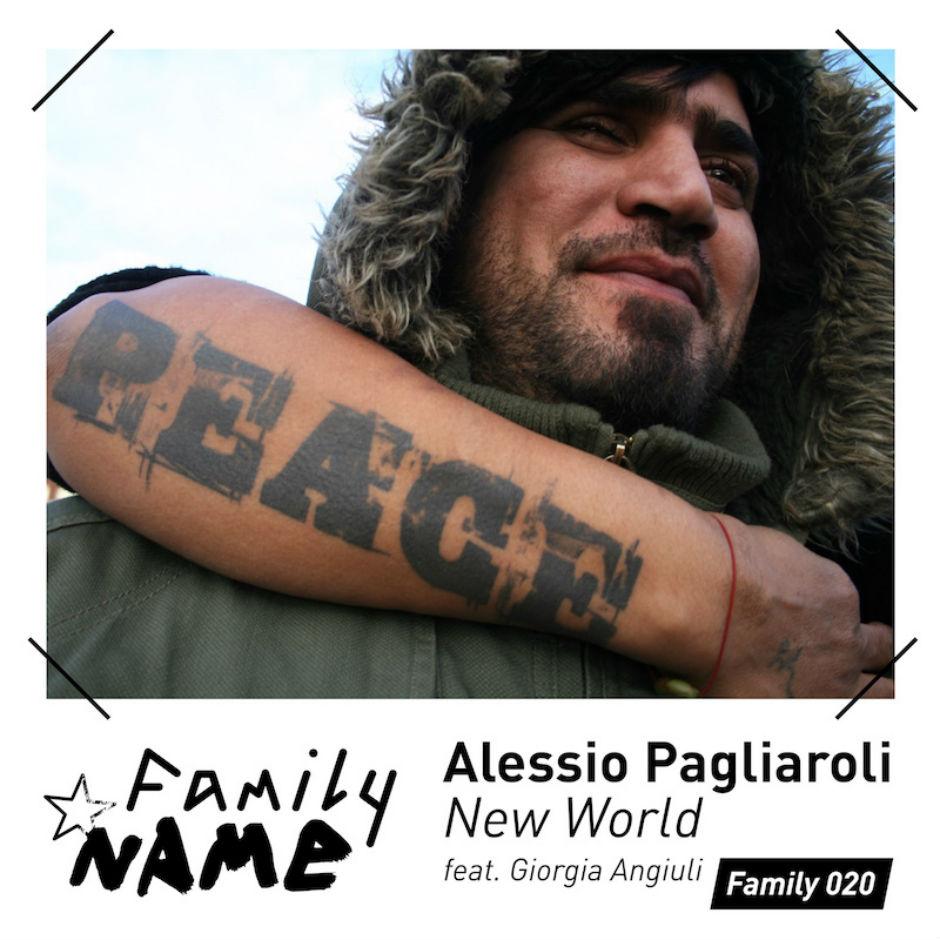 Alessio Pagliaroli – New World Feat Giorgia Angiuli – Family Name