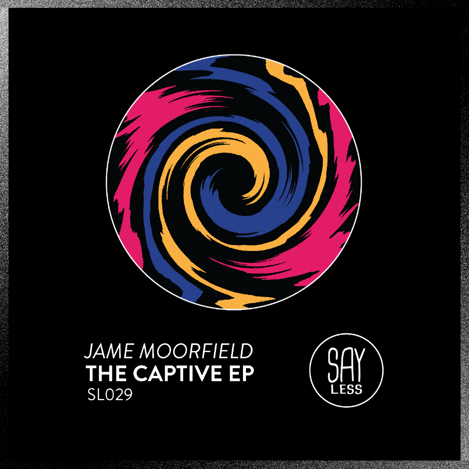 Jame Moorfield – The Captive – Say Less Records