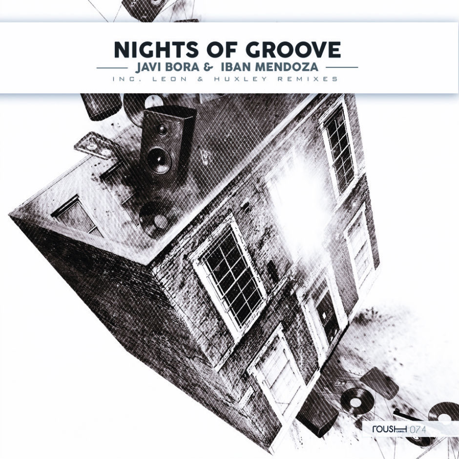 Javi Bora & Iban Mendoza – Nights Of Groove (Leon Remix) – Roush
