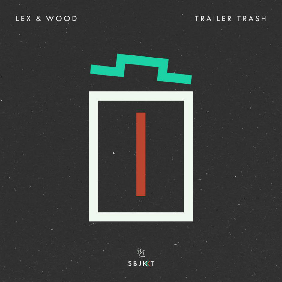 Lex & Wood – Trailer Trash – Armada Subjekt