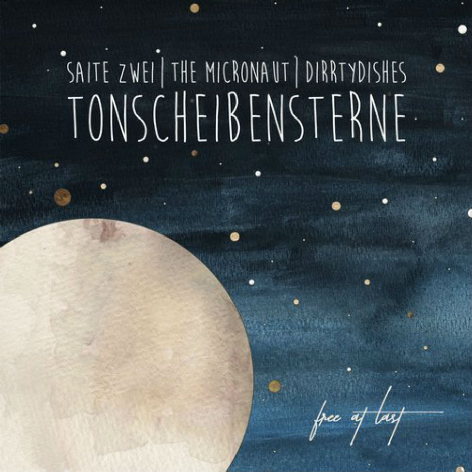 Saite Zwei -Tonscheibensterne (DirrtyDishes Remix) – Free At Last