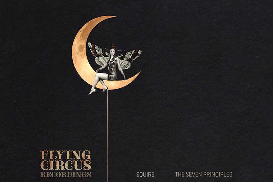 Squire – The Seven Principles – Flying Circus Recordings