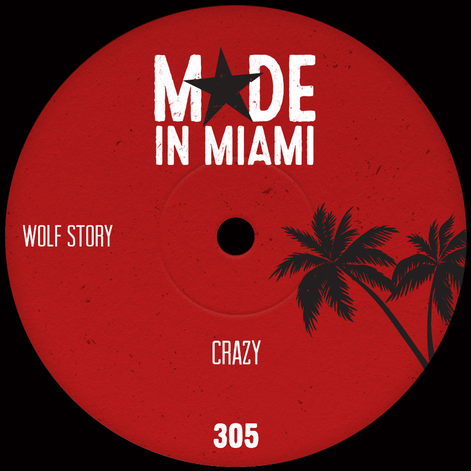 Wolf Story – Crazy – Made In Miami