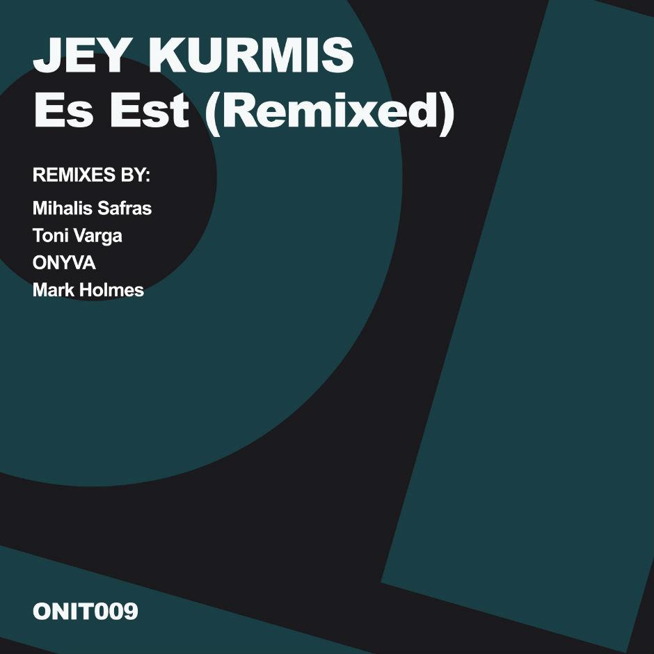 Jey Kurmis – Es Est (Mihalis Safras Remix) – On It Recordings