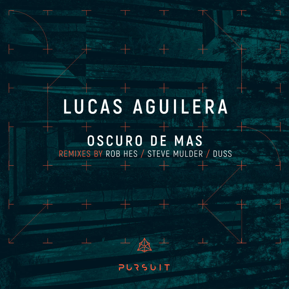Lucas Aguilera – Oscuro De Mas (Rob Hes Remix)- Pursuit Recordings