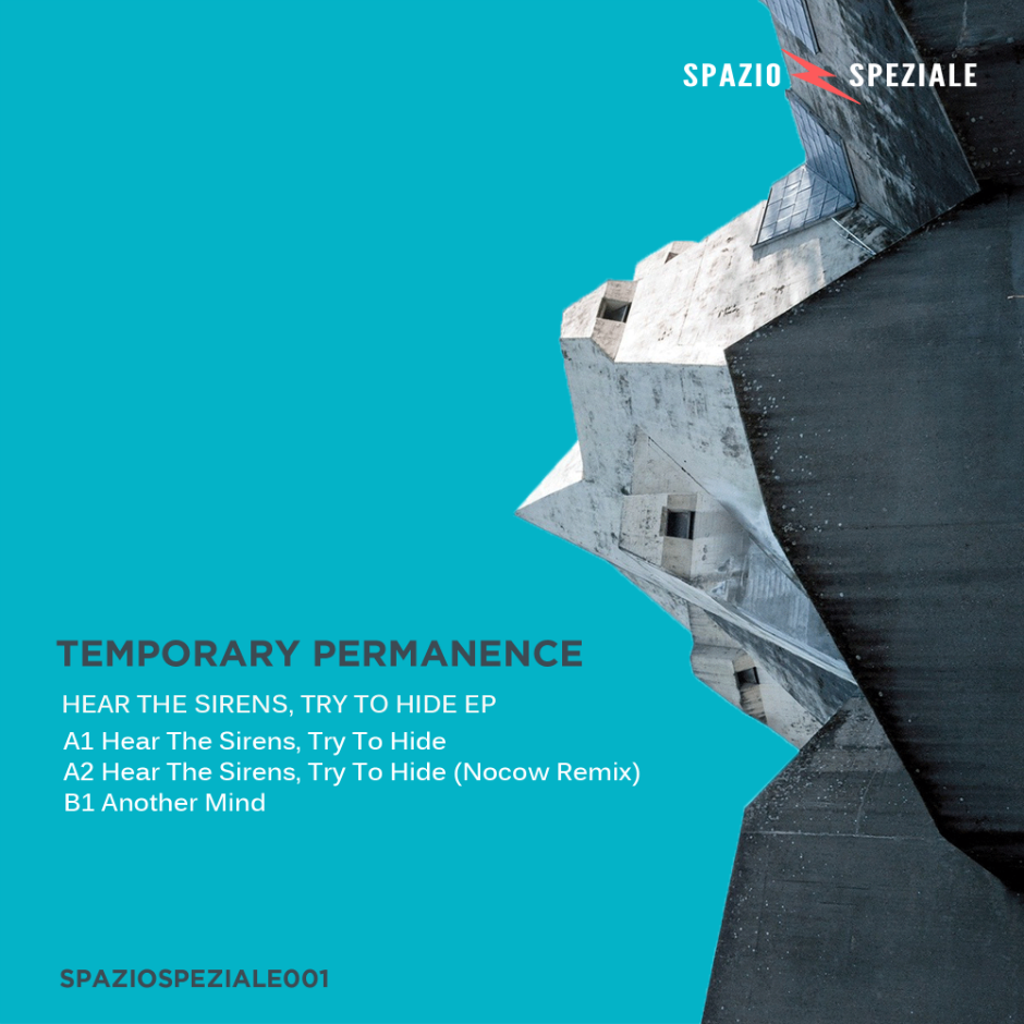 Temporary Permanence – Hear The Sirens Try To Hide – Spazio Speziale