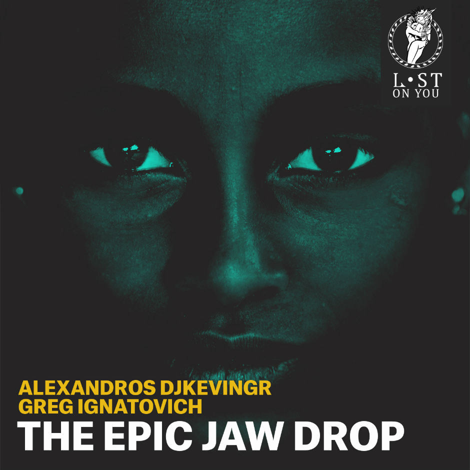 Alexandros Djkevingr & Greg Ignatovich – Epic Jaw Drop – Lost On You