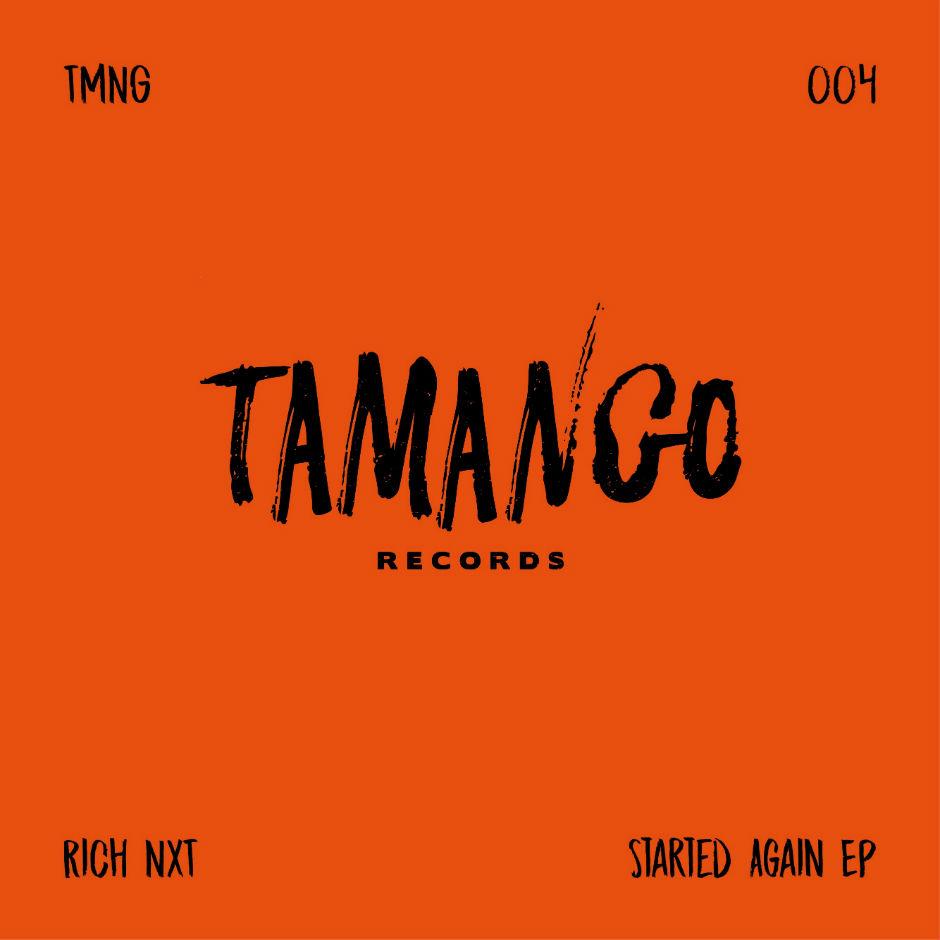 Rich NxT – Started Again (Yaya Remix) – Tamango Records
