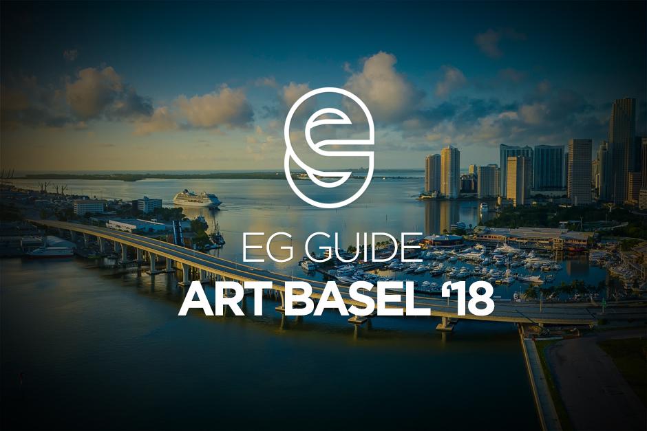 EG Guide: Art Basel '18