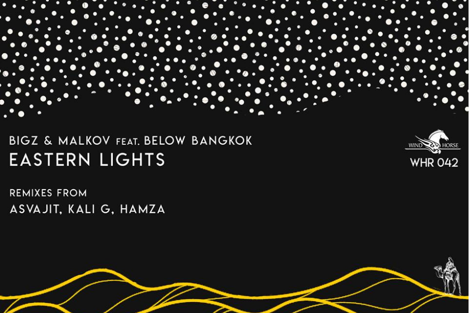 BiGz & Malkov Feat. Below Bangkok – Eastern Lights – Wind Horse Records