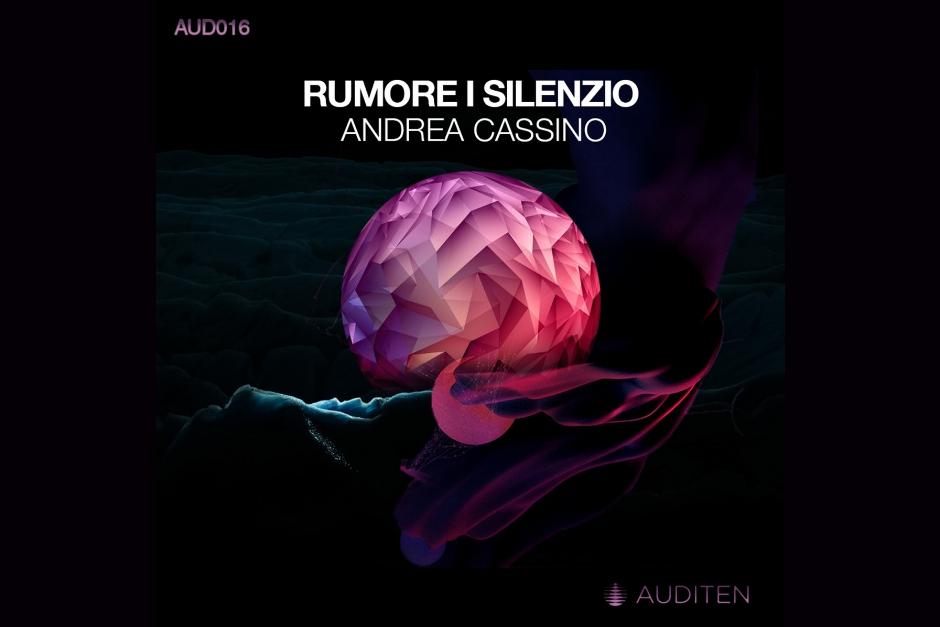 Andrea Cassino – Rumore | Silenzio – Auditen