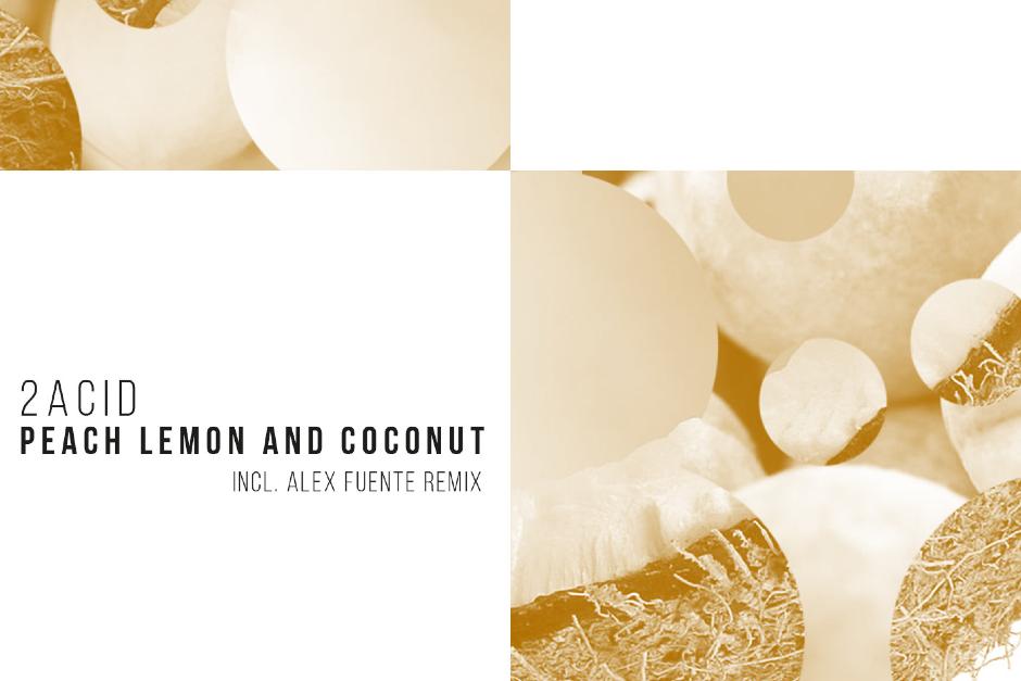 2acid – Peach Lemon And Coconut – 21th Street Records