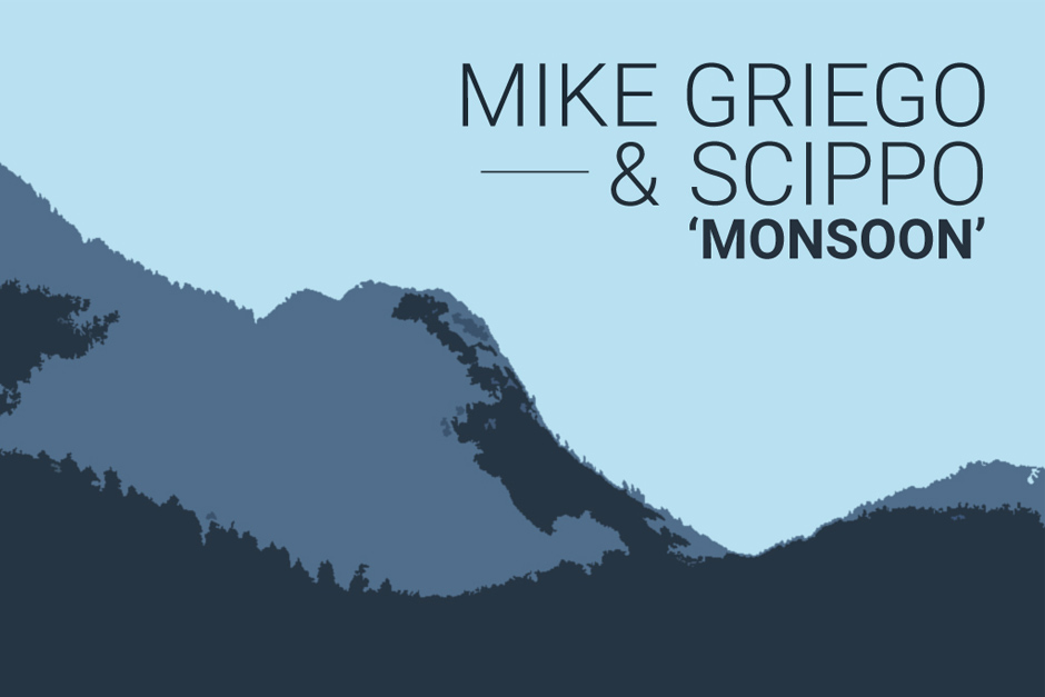 Mike Griego & Scippo – Monsoon